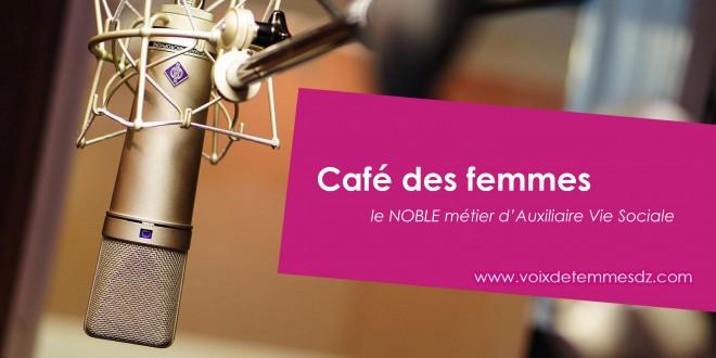 café des femmes «le NOBLE métier d'Auxiliaire Vie Sociale»